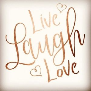 Other - Live.... Laugh.... Love....